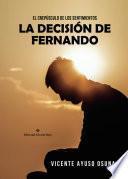 El crepúsculo de los sentimientos. La decisión de Fernando.