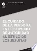 El cuidado de la persona en el servicio de autoridad al estilo de los jesuitas