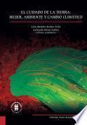 El cuidado de la tierra: mujer, ambiente y cambio climático