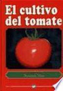 El Cultivo del tomate