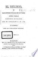 El delirio ó Las consecuencias de un vicio opéra cómica: compuesta en francés por el ciudadano R. St. Cir. y la música por el ciudadano Berton