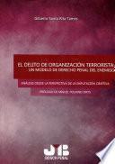 El delito de organización terrorista: Un modelo de Derecho penal del enemigo