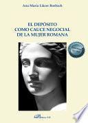 El depósito como cauce negocial de la mujer romana .