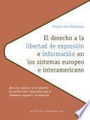 El derecho a la libertad de expresión e información en los sistemas europeo e interamericano