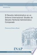 El Derecho Administrativo en un Entorno Internacional: Estudios de Derecho Territorial Administrativo Comparado