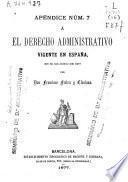 El derecho administrativo vigente en España, en 30 de junio de 1877