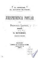 El derecho al alcance de todos: El matrimonio. 2. ed. 1877. El mandato. 1879