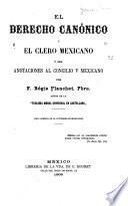 El derecho canónico y el clero mexicano ó sea anotaciones al concilio V mexicano ...