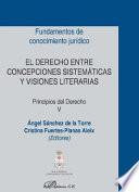 El derecho entre concepciones sistemáticas y visiones literarias. Principios del Derecho V.