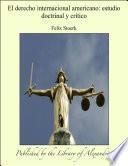 El derecho internacional americano: estudio doctrinal y crÕtico