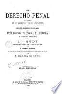 El derecho penal estudiado en sus principios en sus aplicaciones y legislaciones de los diversos pueblos del mundo