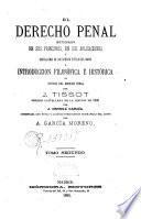 El Derecho penal estudiado en sus principios, en sus aplicaciones y legislaciones de los diversos pueblos del mundo o Introducción filosófica e histórica al estudio del derecho penal