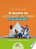 El desafío de aprender en casa ''El reto de los 5 días''