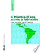 El desarrollo de la nueva sociedad en América Latina