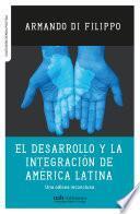 El desarrollo y la integración de América Latina