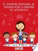 El desempeño profesional del educador desde la dimensión del autoconcepto