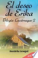 El deseo de Erika (Luciérnagas 2)