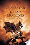 El Despertar de los Dragones (Reyes y Hechiceros—Libro 1)