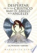 El Despertar De Tu Ser Cristico Bajo El Abrigo De Los Angeles