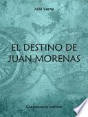 El destino de Juan Morenas