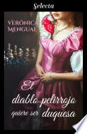 El diablo pelirrojo quiere ser duquesa