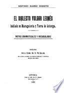 El dialecto vulgar leonés hablado en Maragatería y tierra de Astorga