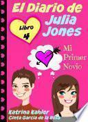 El Diario de Julia Jones - Libro 4 - Mi Primer Novio
