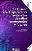 El Diseño y la Arquitectura frente a los desafíos emergentes y futuros