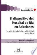 El dispositivo del Hospital de Día en Adicciones