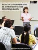 El docente como generador de su propio proceso de profesionalización