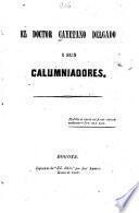 El Doctor Cayetano Delgado i sus calumniadores