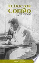 El doctor Cofiño, Vida y época