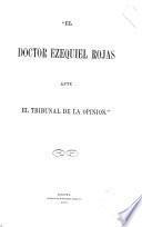 El doctor Ezequiel Rojas ante el tribunal de la opinión