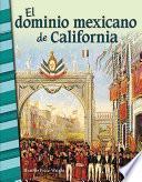 El dominio mexicano de California (Mexican Rule of California)