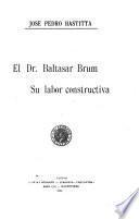 El Dr. Baltasar Brum