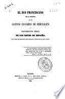 El Eco Franciscano en la cuestión de los santos lugares de Jerusalen y patronato real de los reyes de España