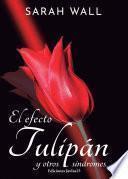 El efecto tulipán y otros síndromes