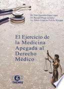 El Ejercicio de la Medicina Apegada al Derecho Médico