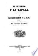 El escondido y la tayada, comedia en 3 actos de Pedro Calderon de la Barca refundita