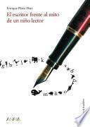 El escritor frente al mito de un niño lector