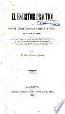 El Escritor práctico, o sea, Manual completo de ortografía y ortología al alcance de todos