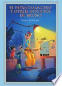 El Espantasánchez y otros inventos de Bruno