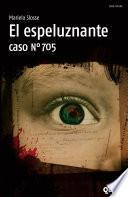 El espeluznante caso Nro. 705