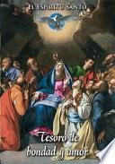 El Espíritu Santo Tesoro de Bondad y de Amor
