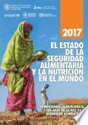 El Estado de la Seguridad Alimentaria y la Nutrición en el Mundo 2017