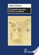 El estudio de caso: Teoría y práctica