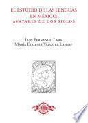 El estudio de las lenguas en México: avatares de dos siglos