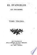 El Evangelio en triumpho. [By P. A. J. de Olavide y Jáuregui.]