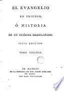 El Evangelio en triunfo ó Historia de un filósofo desengañado, 3