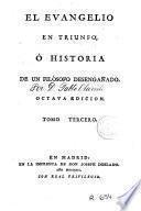 El Evangelio en triunfo, ó Historia de un filósofo desengañado, 3
